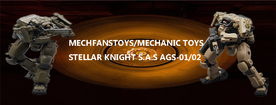MECHFANSTOYS/MECHANIC TOYS STELLAR KNIGHT S.A.S AGS-01/02
